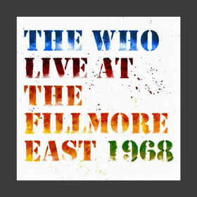WHO - LIVE AT THE FILLMORE EAST 1968