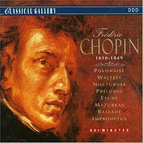 CHOPIN, FREDERIC - POLONAISE/WALTZES/NOCTURN