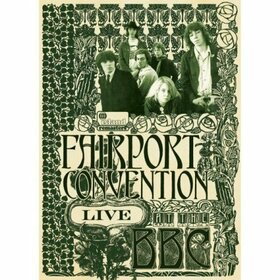 FAIRPORT CONVENTION - LIVE AT THE BBC