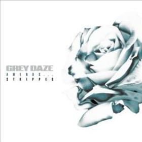 GREY DAZE - AMENDS...STRIPPED