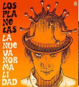 LOS PLANETAS - NUEVA NORMALIDAD / NEGACIONISTA