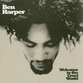 HARPER, BEN - WELCOME TO THE CRUEL WORLD -HQ-