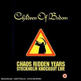CHILDREN OF BODOM - CHAOS RIDDEN YEARS