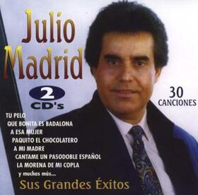 MADRID, JULIO - SUS GRANDES EXITOS