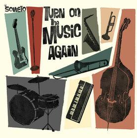 SOWETO - TURN ON THE MUSIC AGAIN