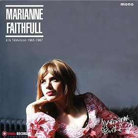 FAITHFULL, MARIANNE - A LA TELEVISION 1965-67