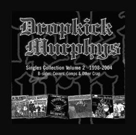 DROPKICK MURPHYS - SINGLES COLLECTION VOL.2