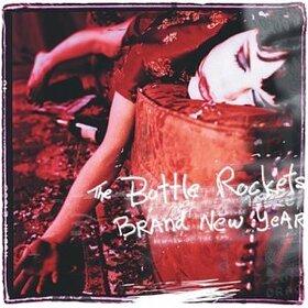 BOTTLE ROCKETS - BRAND NEW YEAR