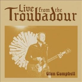 CAMPBELL, GLEN - LIVE FROM THE TROUBADOUR -LTD-