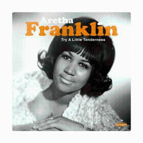 FRANKLIN, ARETHA - TRY A LITTLE TENDERNESS -HQ-