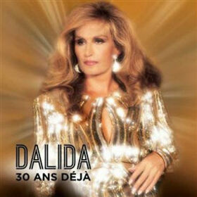 DALIDA - 30 ANS DEJA + DVD