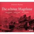 BRAHMS, JOHANNES - DIE SCHOENE MAGELONE (Compact Disc)