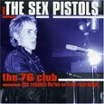 SEX PISTOLS - 76 CLUB (Compact Disc)