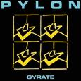 PYLON - GYRATE -LTD- (Disco Vinilo LP)