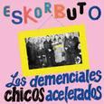 ESKORBUTO - LOS DEMENCIALES CHICOS ACELERADOS -LTD- (Disco Vinilo LP)