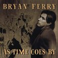 FERRY, BRYAN - AS TIME GOES BY (Compact Disc)