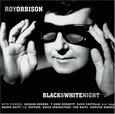 ORBISON, ROY - BLACK & WHITE NIGHT       (Compact Disc)