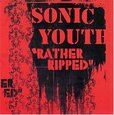 SONIC YOUTH - RATHER RIPPED (Compact Disc)
