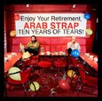 ARAB STRAP - TEN YEARS OF TEARS (Compact Disc)