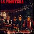 LA FRONTERA - SI EL WHISKY NO TE ARRUINA... (Compact Disc)