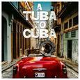 VARIOUS ARTISTS - A TUBA TO CUBA (Compact Disc)