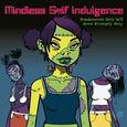 MINDLESS SELF INDULGENCE - FRANKENSTEIN GIRLS WILL SEEM STRANGELY SEXY (Disco Vinilo LP)