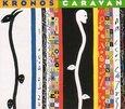 KRONOS QUARTET - KRONOS CARAVAN (Compact Disc)