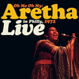 FRANKLIN, ARETHA - OH ME OH MY: LIVE IN PHILLY 1972 -LTD- (Disco Vinilo LP)