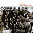 HILL, ANDREW - COMPULSION (Compact Disc)