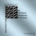 ORCHESTRAL MANOEUVRES IN THE DARK - ARCHITECTURE & MORALITY SINGLES (Compact Disc)