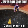 JEFFERSON STARSHIP - MOTHER OF THE SUN -DIGI- (Compact Disc)
