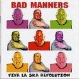 BAD MANNERS - VIVE LA SKA REVOLUTION