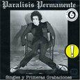PARALISIS PERMANENTE - SINGLES Y SUS PRIMERAS GRABACIONES (Compact Disc)