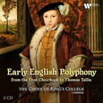 CHOIR OF KING'S COLLEGE - EARLY ENGLISH POLYPHONY (Compact Disc)