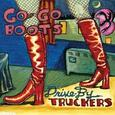 DRIVE BY TRUCKERS - GO-GO BOOTS -DIGI- (Compact Disc)