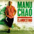 CHAO, MANU - CLANDESTINO (Compact Disc)