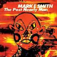 SMITH, MARK E - POST NEARLY MAN -HQ LTD- (Disco Vinilo LP)