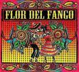 FLOR DEL FANGO - FLOR DEL FANGO (Compact Disc)