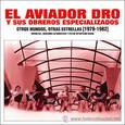 AVIADOR DRO - OTROS MUNDOS, OTRAS ESTRELLAS (1979 - 1982) (Compact Disc)