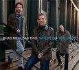 MEHLDAU, BRAD - WHERE DO YOU START (Compact Disc)