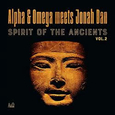 ALPHA & OMEGA - SPIRIT OF THE ANCIENTS 1 (Disco Vinilo LP)