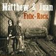 MATTHEW & JUAN - FOLK-ROCK (Compact Disc)