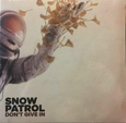 SNOW PATROL - DON'T GIVE IN -10