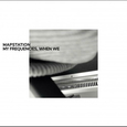 MAPSTATION - MY FREQUENCIES, WHEN WE (Disco Vinilo LP)