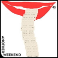 ARIEL PINK'S HAUNTED GRAFFITI - ANOTHER WEEKEND (Disco Vinilo  7')
