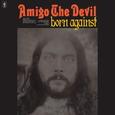 AMIGO THE DEVIL - BORN AGAINST -HQ- (Disco Vinilo LP)