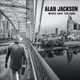 JACKSON, ALAN - WHERE HAVE YOU GONE (Compact Disc)