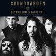 SOUNDGARDEN - BEYOND THIS MORTAL COIL (Disco Vinilo LP)