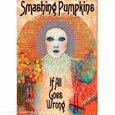 SMASHING PUMPKINS - IF ALL GOES WRONG (Digital Video -DVD-)