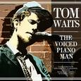 WAITS, TOM - VOICED PIANO MAN LIVE (Compact Disc)